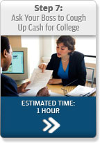 Step 7: Ask Your Boss to Cough Up Cash for College