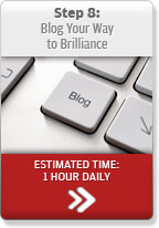Step 8: Blog Your Way to Brilliance
